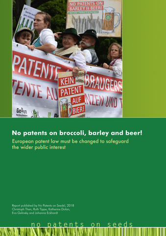 Report 2018: No patents on barley, broccoli and beer!